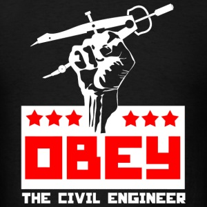 Civil engineer - obey the civil engineer - Men's T-Shirt