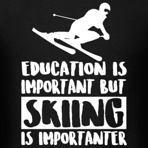 Skiing - Education Is Important But Skiing Is Im - Men's T-Shirt