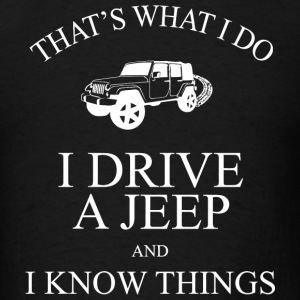 Jeep - That's What I Do I Drive A Jeep And I Kno - Men's T-Shirt