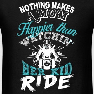 Ride - A Mom Happier Than Watching Her Kid Ride - Men's T-Shirt