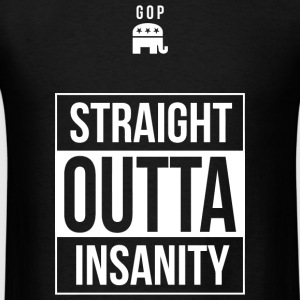 Gop - GOP -- Straight Outta Insanity - Men's T-Shirt