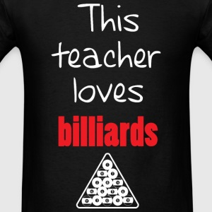 Teacher - THIS TEACHER LOVES BILLIARDS - Men's T-Shirt