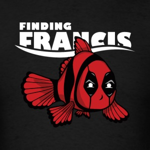 Finding Francis Funny T-Shirt - Men's T-Shirt