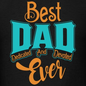 Best Dad Ever Father's day gift product - Men's T-Shirt