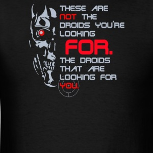 These are not the droids youre looking for - Men's T-Shirt