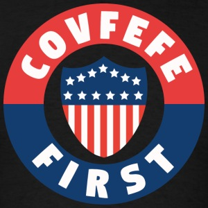 covfefe first - Men's T-Shirt