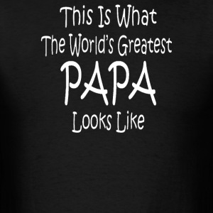 WORLD'S GREATEST PAPA LOOKS LIKE fathers day birth - Men's T-Shirt