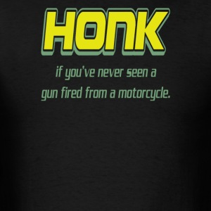 Honk If You've Never Seen a Gun Fired - Men's T-Shirt