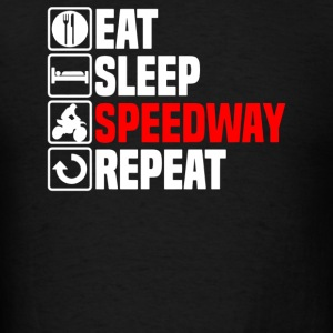 Eat Sleep Speedway - Men's T-Shirt