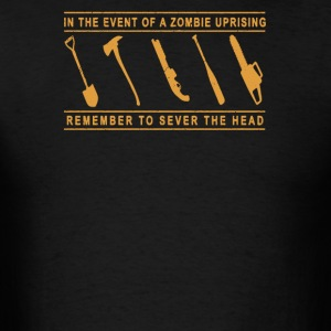 Zombie Uprising remember to sever the head - Men's T-Shirt