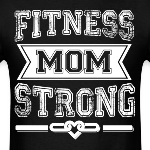 Fitness Mom Strong T Shirt - Men's T-Shirt