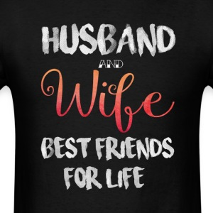 Husband And Wife Best Friends For Life T Shirt - Men's T-Shirt
