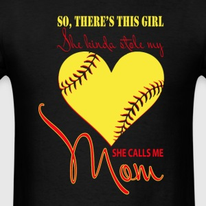 She Kinda Stole My Heart She Calls Me Mom Shirt - Men's T-Shirt