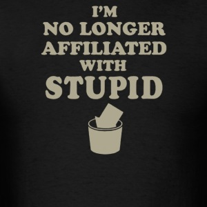 I'm no longer affiliated with stupid - Men's T-Shirt