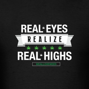 real eyes, real high t-shirt - Men's T-Shirt