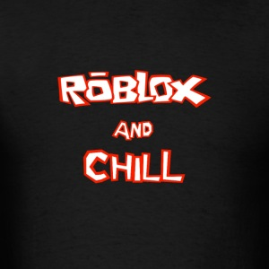 Roblox and Chill - Men's T-Shirt