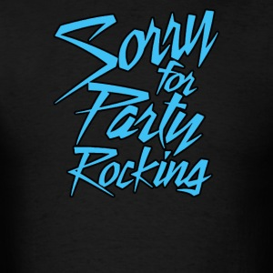 Sorry For Party Rocking - Men's T-Shirt