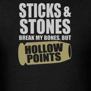 Sticks And Stones But Hollow points - Men's T-Shirt
