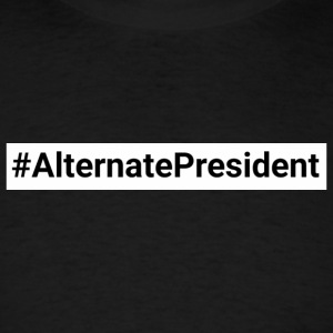 #Alternate President - Men's T-Shirt
