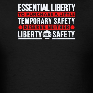 Deserve neither liberty nor safety - Men's T-Shirt