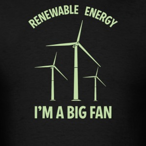 Renewable energy I'm A Big Fan - Men's T-Shirt