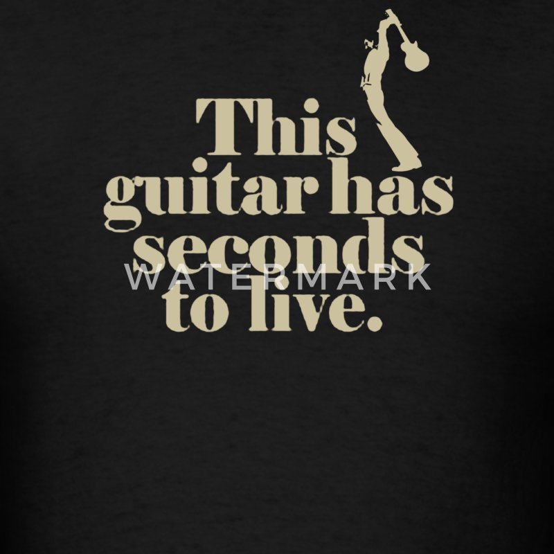 This guitar has seconds to live - Men's T-Shirt