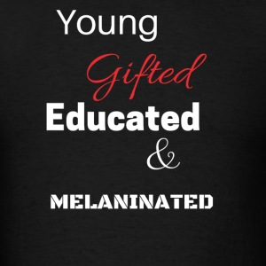 Young and Gifted - Men's T-Shirt