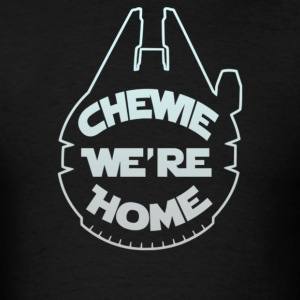 Chewie we re home - Men's T-Shirt