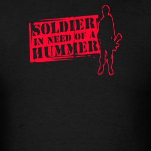 Soldier in need of a hummer - Men's T-Shirt