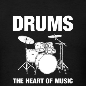 Drums The Heart Of Music - Men's T-Shirt