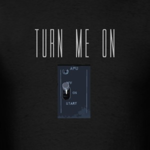 Turn Me On - APU - Men's T-Shirt