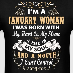 I'm a janruary woman I was born with my heart - Men's T-Shirt