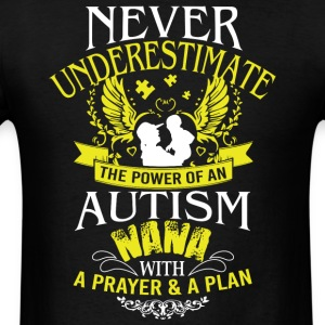 Never Underestimate Power Of An Autism Nana Shirt - Men's T-Shirt