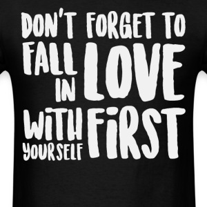 Don't forget to fall in love shirt - Men's T-Shirt