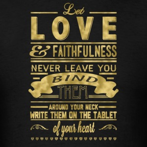 Let love and faithfulness never leave you bind - Men's T-Shirt