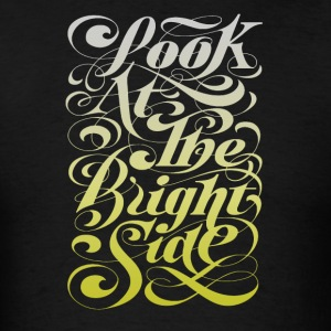 Look at the bright side - Men's T-Shirt