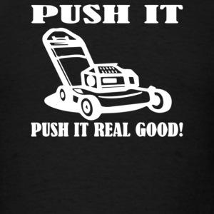 Push It Push it real good - Men's T-Shirt