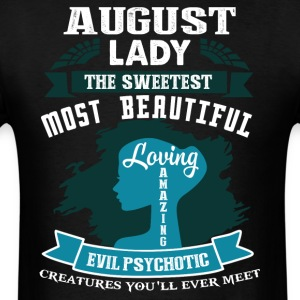 August lady The sweetest Most beautiful - Men's T-Shirt