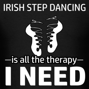 Irish Step-dancing is my therapy - Men's T-Shirt