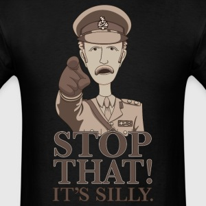 Stop That It's Silly - Men's T-Shirt