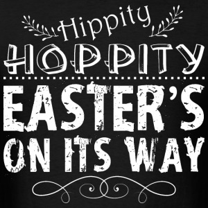 Hippity Hoppity Easters On Its Way - Men's T-Shirt