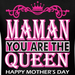 Maman You Are The Queen Happy Mothers Day - Men's T-Shirt