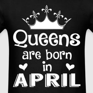 Queens are born in April - White - Men's T-Shirt