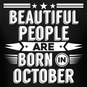 OCTOBER Birthday beatiful people T-Shirt - Hoody - Men's T-Shirt