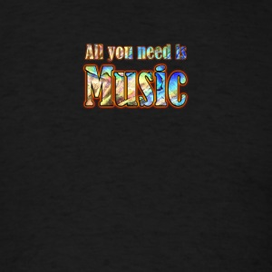 All you need is music - Men's T-Shirt