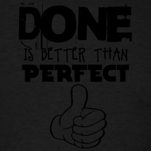 DONE PERFECT - Men's T-Shirt