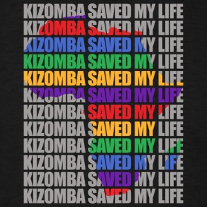 Kizomba saved my life - Men's T-Shirt