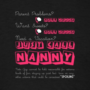 Just Call Nanny T Shirt - Men's T-Shirt