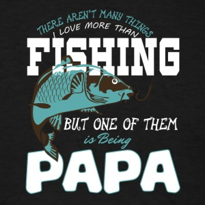 I Love Fishing And Being Papa T Shirt - Men's T-Shirt