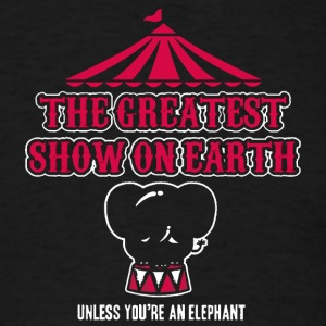 Elephants Hate the Circus - Men's T-Shirt